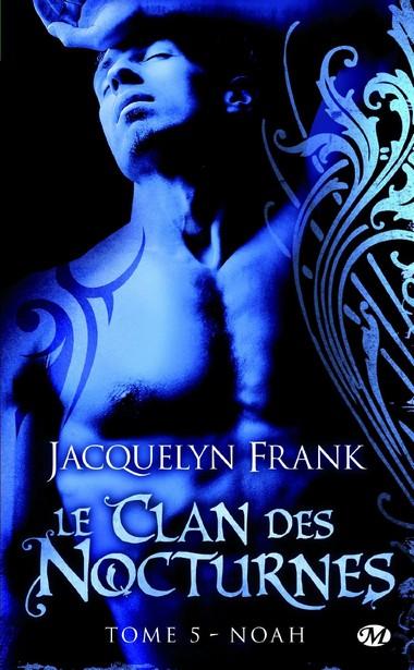 Le clan des nocturnes Tome 5 : Noah de Jacquelyn Frank 818noo10