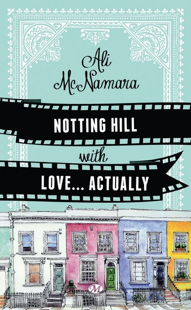 notting - Actually - Tome 1 : Notting Hill with love ... Actually de Ali McNamara 81bhqd10