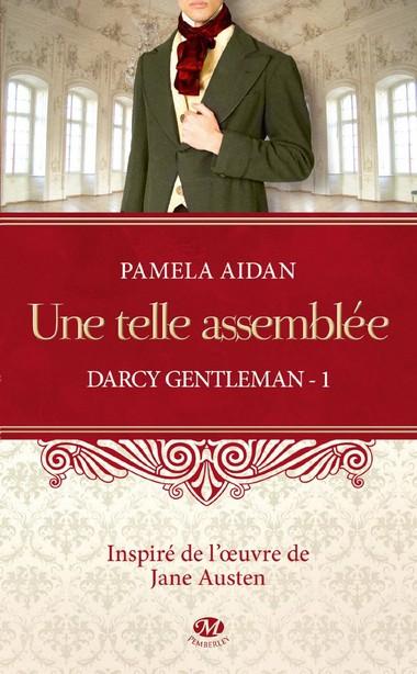 Darcy Gentleman - Tome 1: Une telle assemblée de Pamela Aidan 81pzlu10