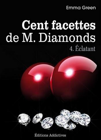 Les Cent Facettes de M. Diamonds - Tome 4 : Éclatant de Emma Green Aclant10