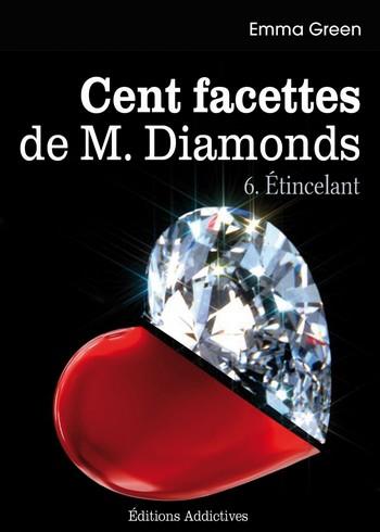 Les Cent Facettes de M. Diamonds - Tome 6 : Étincelant de Emma Green Atince10