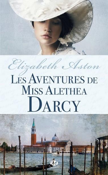 Tome 2 : Les aventures de Miss Alethea Darcy d'Elizabeth Aston  Aventu10