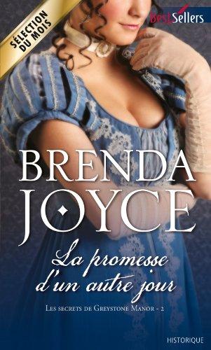 joyce - Les secrets de Greystone Manor - Tome 2 : La promesse d'un autre jour de Brenda Joyce Brenda10