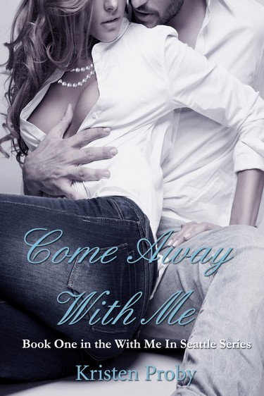 With me in Seattle - Tome 1 : Come Away With Me de Kristen Proby Come_a10