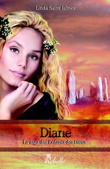 La saga des Enfants des Dieux - Tome 4 : Diane de Linda Saint Jalmes Diane10