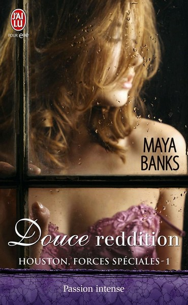 maya banks - Houston Forces Spéciales - Tome 1 : Douce Reddition de Maya Banks Douce10