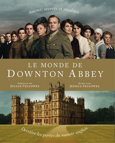 Le Monde de Downton Abbey de Jessica Fellowes Downto10