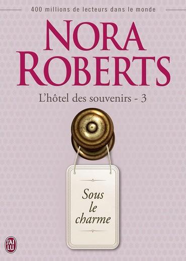 L'hôtel des souvenirs - Tome 3 : Sous le charme de Nora Roberts  Hotel10