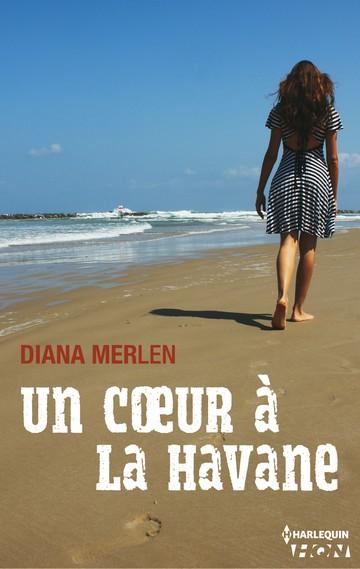 Un Coeur à La Havane de Diana Merlen Hqn_co10