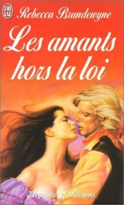 Les Amants hors la loi de Rebecca Brandewyne  Les-am10