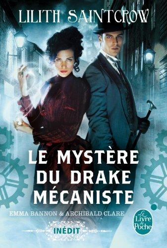 Emma Bannon & Archibald Clare - Tome 1 : Le Mystère du drake mécaniste de Lilith Saintcrow  Lilith10