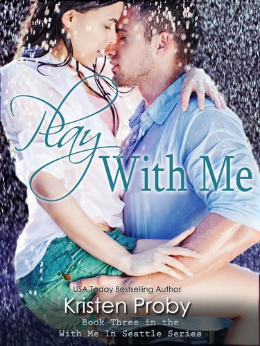 With me in Seattle - Tome 3 : Play With Me de Kristen Proby Play11