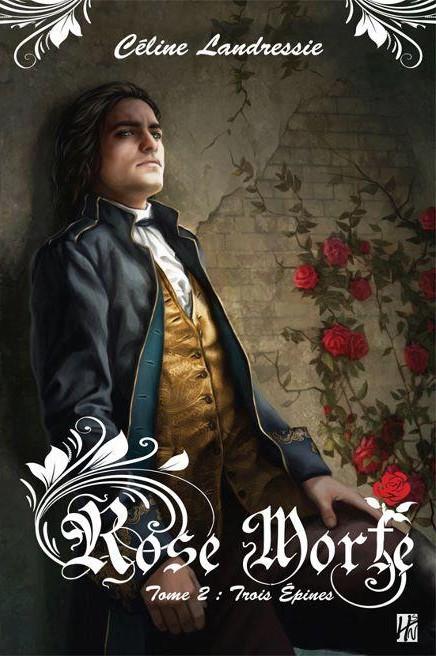 Rose Morte - Tome 2 : Trois épines de Céline Landressie Rose10