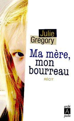 MA MERE, MON BOURREAU de Julie Gregory 28011910