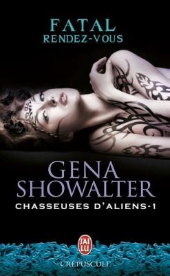 CHASSEUSES D'ALIENS (Tome 1) FATAL RENDEZ-VOUS de Gena Showalter Chasse10
