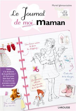 LE JOURNAL DE MOI ... MAMAN !  de Muriel Ighmouracène Le_jou10