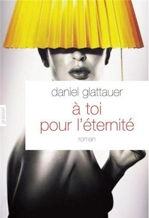A TOI POUR L'ETERNITE de Daniel Glattauer 97822410