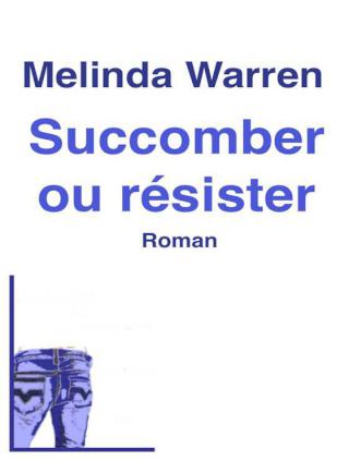WARREN Belinda - Succomber ou resister 44410