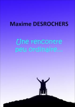 DESROCHERS Maxime - Une rencontre peu ordinaire Couv-p10