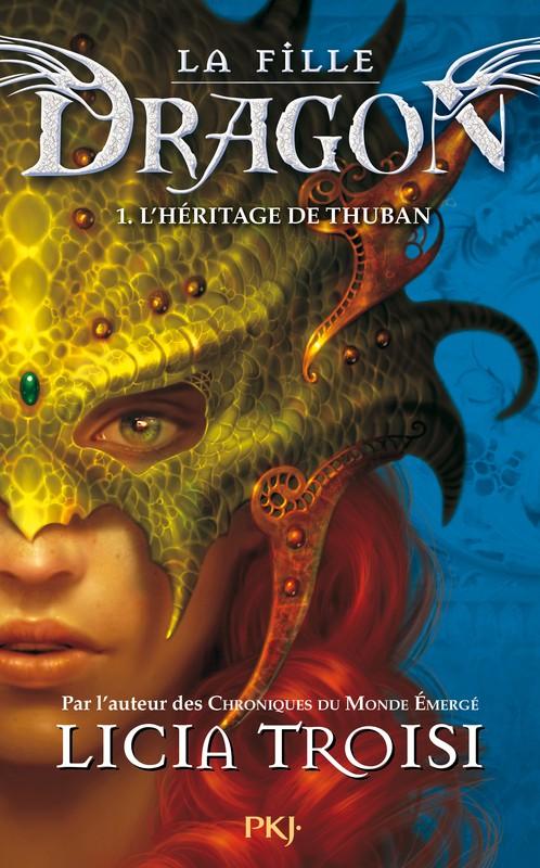 TROISI Licia - LA FILLE DRAGON - Tome 1 : L'héritage de Thuban 97822610