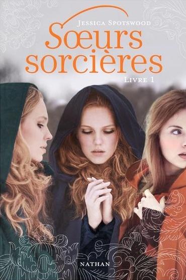 SPOTSWOOD Jessica - Soeurs Sorcières, livre 1  Captur11