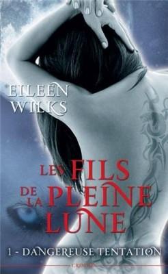 WILKS Eileen - LES FILS DE LA PLEINE LUNE - Tome 1 : Dangereuse tentation Les-fi10
