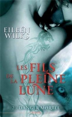 WILKS Eileen - LES FILS DE LA PLEINE LUNE - Tome  2 : danger mortel  Les-fi11