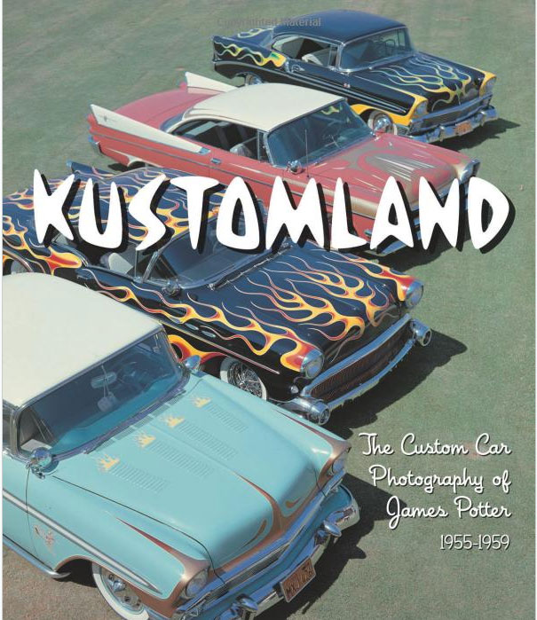 Kustomland: The Custom Car Photography of James Potter, 1955-1959 Sans-t38