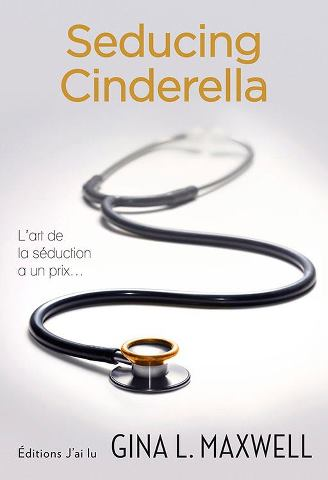 Fighting for Love - Tome 1 : Seducing Cinderella de Gina L. Maxwell Seduci10
