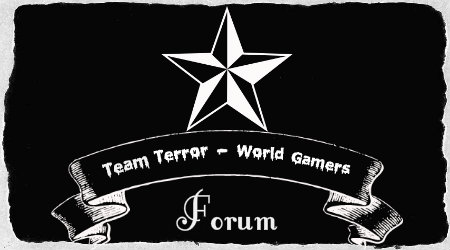 Team Terror - world gamers forum