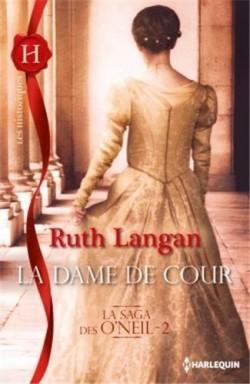 La Saga des O'Neil - Tome 2 : La Dame de Cour de Ruth Langan La-dam12