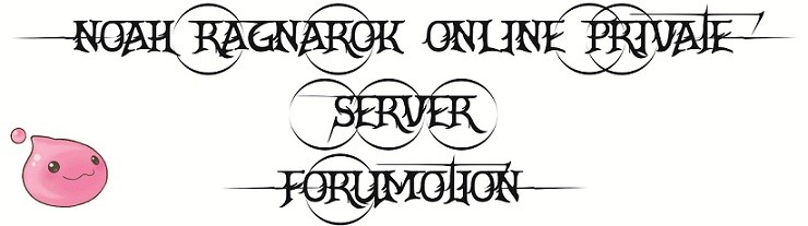 Noah Private Ragnarok Server Forum