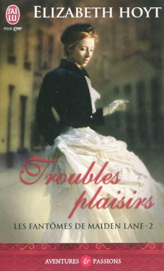[Hoyt, Elizabeth] Les fantômes de Maiden Lane - Tome 2: Troubles plaisirs 12790610