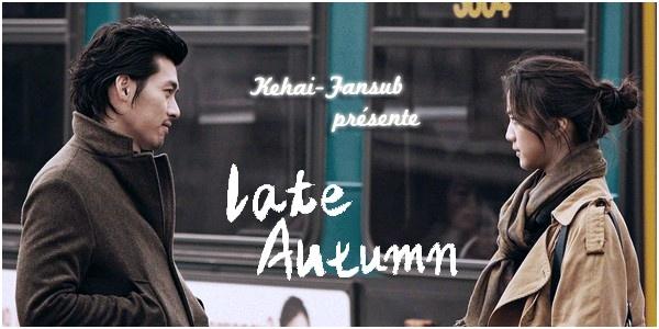 [ Projet K-Film ] Late Autumn La10