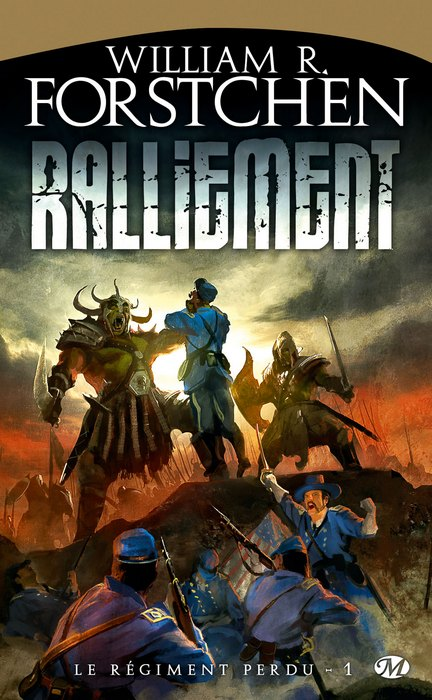 [Forstchen, William R.] Le régiment perdu - Tome 1: Ralliement 0906-r10