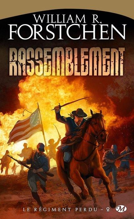 [Forstchen, William R.] Le régiment perdu - Tome 2: Rassemblement 0907-r10