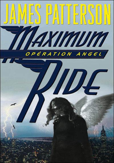 [Patterson, James] Maximum Ride - Tome 1: Opération Angel 97820110