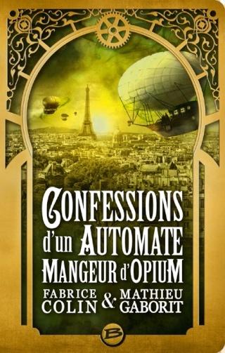 CONFESSIONS D'UN AUTOMATE MANGEUR D'OPIUM de Fabrice Colin & Mathieu Gaborit 1304-a11