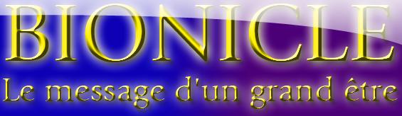 [Fan-Fiction] BIONICLE Le message d'un Grand Être Kevinu10