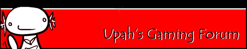 Upah's Gaming Forum