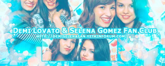 Demi Lovato & Selena Gomez Fan Club