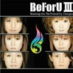 BeForU III~Breaking Into the Probability Changes~ (3rd album) Cover10