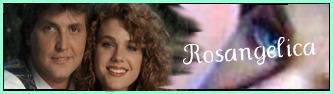 Rosangelica (1993-1994)