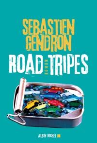 [Gendron, Sébastien] Road Tripes 97822210