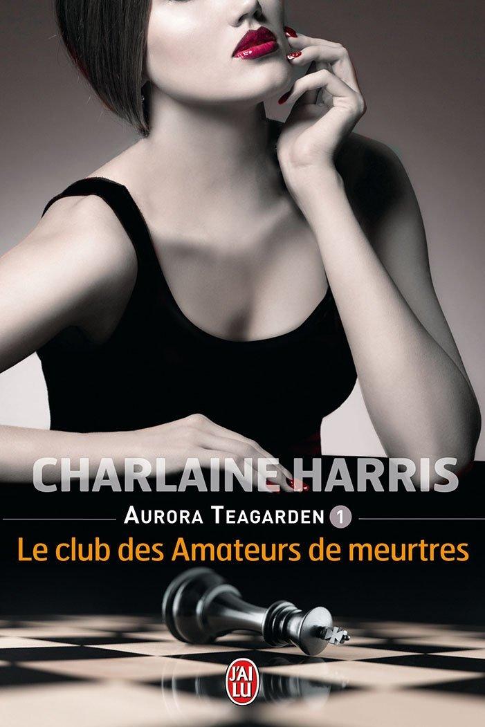 HARRIS Charlaine - AURORA TEAGARDEN - Tome 1 : Le Club des Amateurs de meurtres 61lpgc10