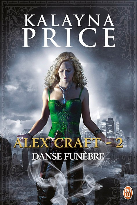 PRICE Kalayna - ALEX CRAFT - Tome 2 : Danse Funèbre Alex-c10
