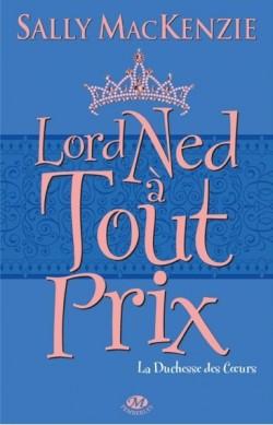 MACKENZIE Sally - LA DUCHESSE DES COEURS - Tome 1 : Lord Ned à tout prix La-duc10