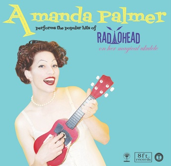 Cover Me #3 - Amanda Palmer Performs the Popular Hits of Radiohead on Her Magical Ukulele  Amanda10