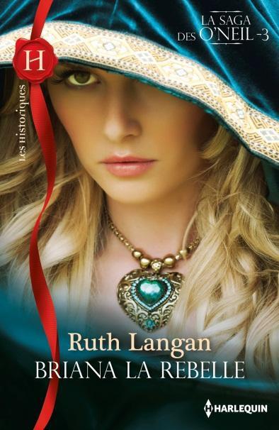 Les O'Neil, tome 3 : Briana la rebelle - Ruth langan Sans_t10