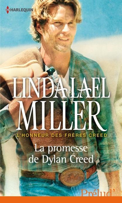 """L""""honneur des frères Creed, tome 2 : La promesse de Dylan Creed - Linda Lael Miller Sans_t11"""